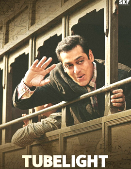 Salman Khan Tubelight Movie Review, Rating, Story, Cast & Crew
